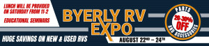 Check out great deals on RV parts and new and used RVs at the Byerly RV Expo August 22-24